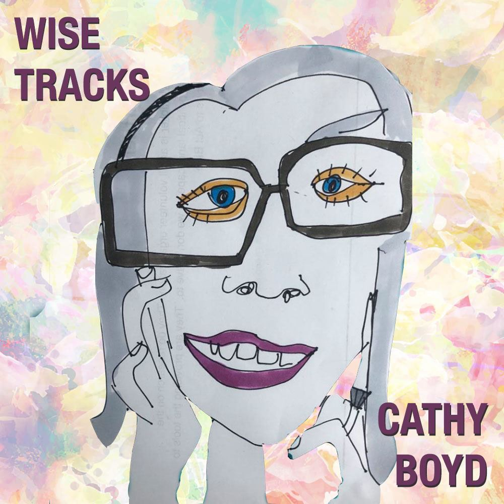 Wise Tracks - Comedian Cathy Boyd